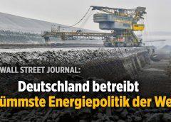 """Wall Street Journal: Deutschland betreibt """"dümmste Energiepolitik der Welt"""""""