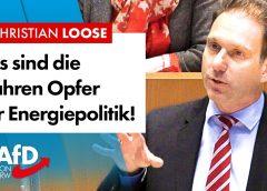 Die wahren Opfer der Energiepolitik – Christian Loose (AfD)